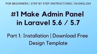 #1 Make Admin Panel in Laravel 5.6 | Installation | Download Free Design Template