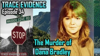 Trace Evidence - 034 - The Murder of Dana Bradley