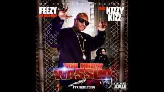 Feezy Da Main Man feat. Kizzy Kizz - You Know Wassup (MP3)