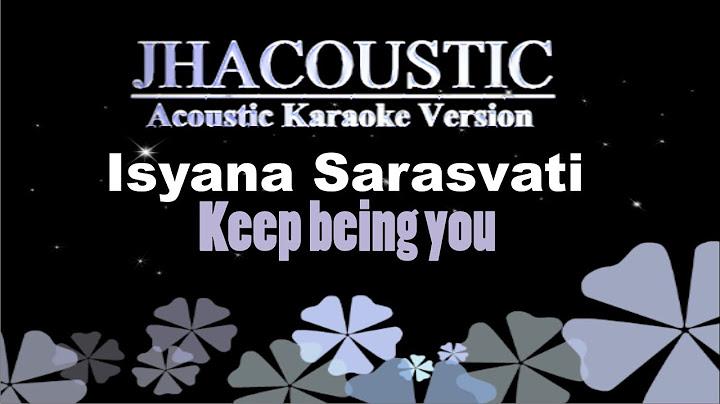 isyana sarasvati  keep being you acoustic karaoke version