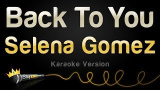 Video Selena Gomez - Back To You (Karaoke Version) download MP3, 3GP, MP4, WEBM, AVI, FLV Juli 2018