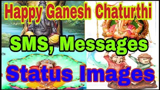 Happy Ganesh Chaturthi SMS, messages, status ,images...