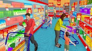 Supermarket Grocery Shopping Mall : Happy Family Games || Android IOS Gameplay