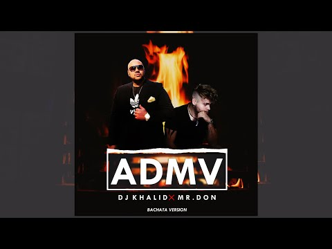 ADMV – Dj Khalid X Mr.Don (Versión Bachata – Official Video)