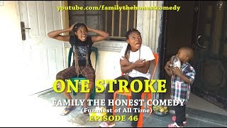 ONE STROKE (Family The Honest Comedy)(Episode 46)
