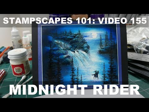 Stampscapes 101: Video 155.  Midnight Rider