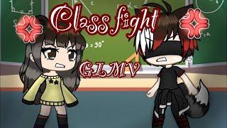 ~ Class Fight~ (GLMV)