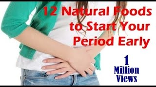 The Best Way to Start your Period Early – 12 Natural Foods to Prepone your Periods by few days