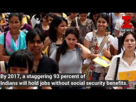 93% Indians to hold jobs without social security benefits in 2017: WEF