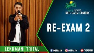 Re-Exam 2 | Nepali Stand-Up Comedy | Lekhmani Trital | Nep-Gasm Comedy