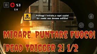 Mirare, Puntare FUOCO! Dead Trigger 1/2 short play - Giochi Random