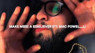 Andy Mineo - Make Me A Believer (Ft. Mac Powell)
