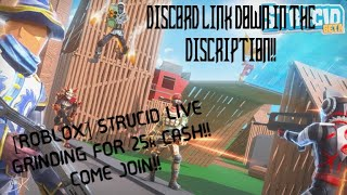 ROBLOX STRUCID LIVE!! GRINDING FOR 25k CASH!! COME JOIN!!