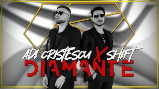 Adi Cristescu ❌ SHIFT - Diamante 💎 Videoclip Oficial