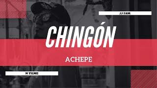 "Achepe ""Chingón"" (VIDEO OFICIAL)"