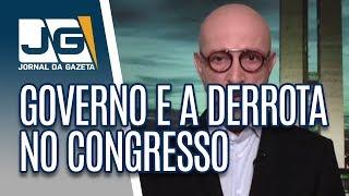 Josias de Souza / A avaliação do governo diante da derrota no Congresso
