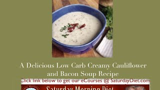A Delicious Low Carb Creamy Cauliflower And Bacon Soup Recipe