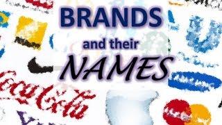 Бренды и их названия. Все ли мы о них знаем?(, 2016-08-11T07:21:08.000Z)