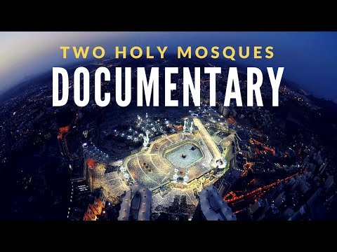 NEW Documentary on the Two Holy Mosques