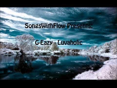 G Eazy - Luvaholic (Feat. Crush Club)
