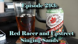 Booze Reviews - Ep. 293 - Red Racer and Upstreet Brewing - Singing Sands
