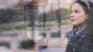 Marta Jacheanu - Mai lasa-ne un an, Doamne