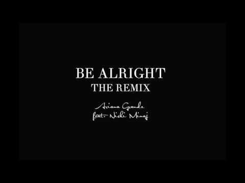 Ariana Grande - Be Alright (feat. Nicki Minaj) [Remix]