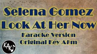 Look at her now karaoke - selena gomez instrumental original lower higher male key
