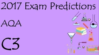 AQA 2017 C3 predictions. GCSE Further Additional Science or Chemistry Revision