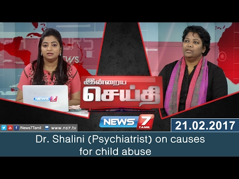 Dr. Shalini (Psychiatrist) on causes for child abuse | Indraiya Seithi | News7 Tamil