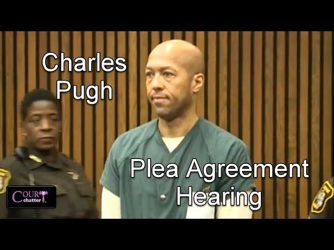 Charles Pugh Plea Hearing 10/26/16