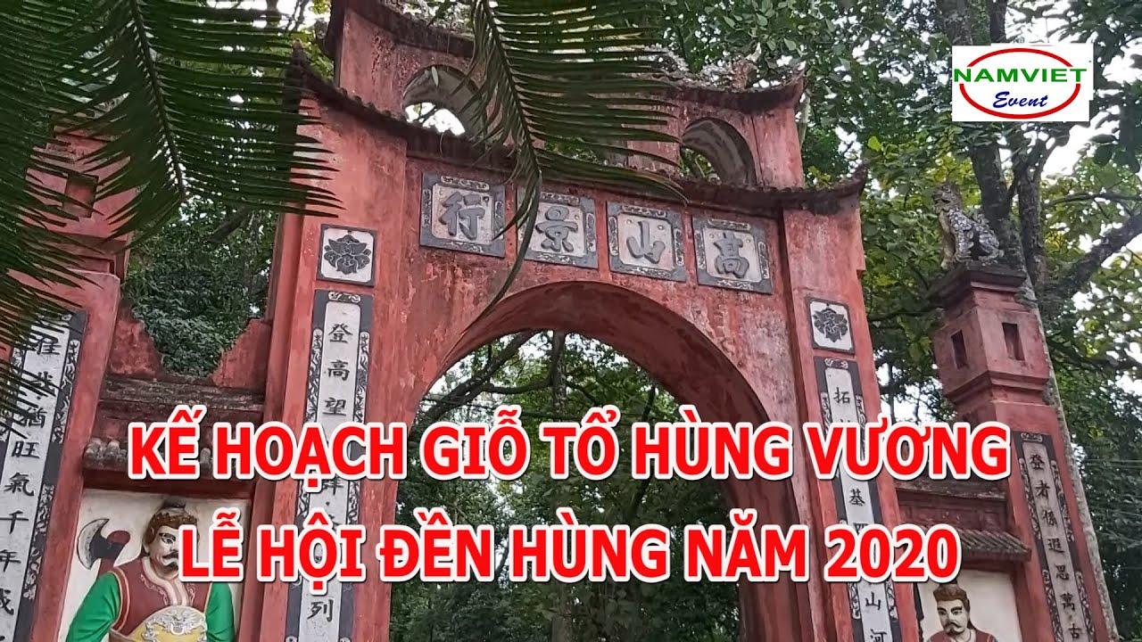 Kế hoạch giỗ tổ Hùng Vương Lễ hội Đền Hùng năm 2020