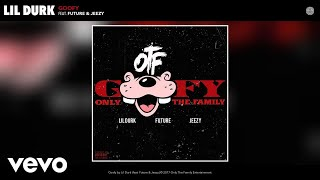 Lil Durk - Goofy (Audio) ft. Future, Jeezy