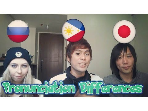 Difference in Pronunciation between FilipinoRussianJapanese Part 1