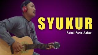 SYUKUR || Faisal Farid Azhar || Single