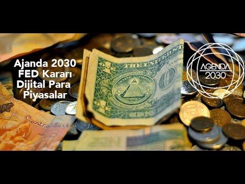 Ajanda 2030, FED Kararı, Dijital Para ve Piyasalar