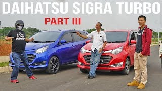 Motomobi Sigra Turbo Part 3
