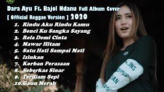 Rindu Aku Rindu Kamu Dara Ayu Ft Bajol Ndanu Full Album Cover Reggae Version 2020