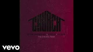 BJ The Chicago Kid - Church (The Chicago Remix/Audio) ft. Jeremih, Lil Durk