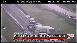 Accident blocked I-85N in Gaffney