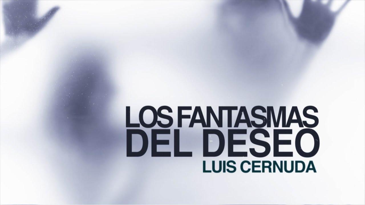 Los Fantasmas Del Deseo Luis Cernuda