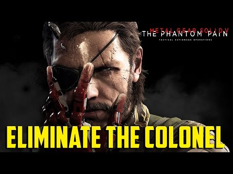 Metal Gear Solid V - Eliminate the Colonel