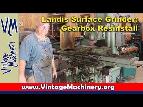 Landis Surface Grinder - Reinstalling the Gear Box