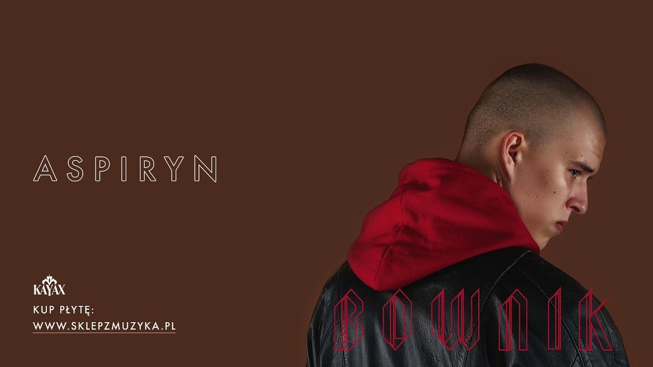 Bownik – Aspiryn (Official Audio)