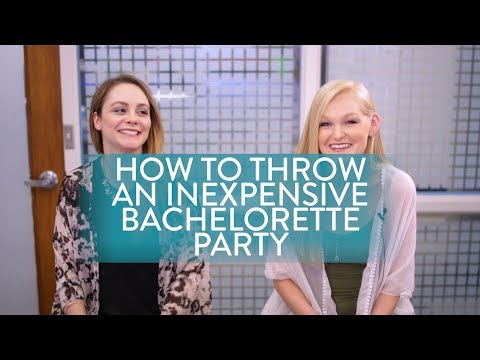 How to Throw an Inexpensive Bachelorette Party