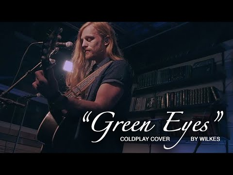 Green Eyes / Coldplay / WILKES Cover LIVE at 1971 Sounds in Atlanta