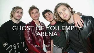 5 Seconds of Summer - Ghost of You (empty arena)
