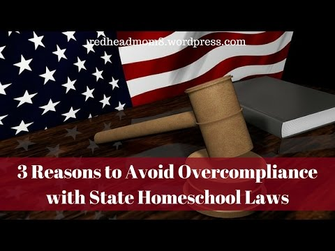 3 Reasons to Avoid Overcompliance with State Homeschool Laws