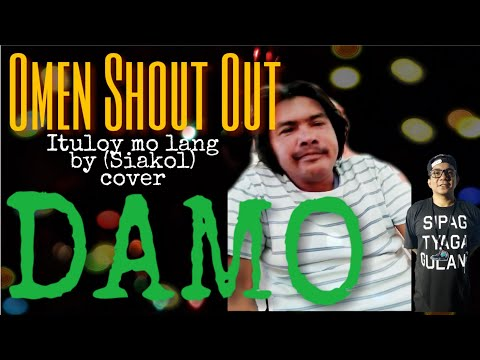 DAMO by Siakol Ituloy mo lang cover Omen Shout Out