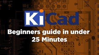 kiCAD Tutorial 2019  Learn KiCAD under 25 Minutes  Beginners guide